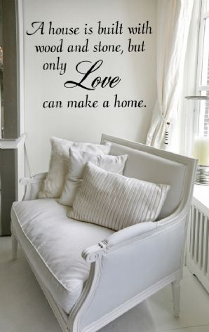 A House Is Built With Wood & Stone ~ Wall sticker / decals